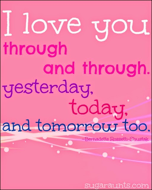 """I love you through and through. Yesterday, today, and tomorrow too."" quote"