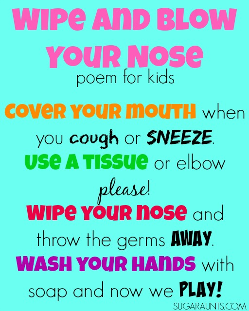 Teach kids hygiene and to use a tissue and wash their hands after they blow their nose, cough, or sneeze with this poem!