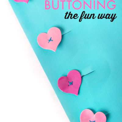 Teach Buttoning Skills with Heart Buttons