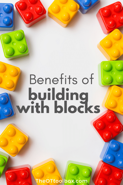 Benefits of playing with blocks include development of fine motor skills, gross motor skills, visual motor skills, and more.