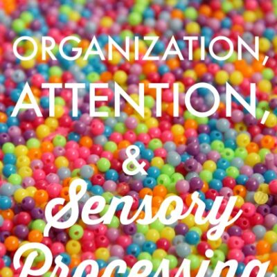Organization and Attention Challenges Related to Sensory Processing Disorders