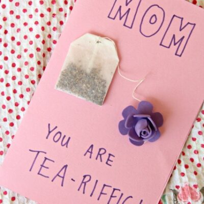 Mother's Day Craft You Are Tea-Riffic Card