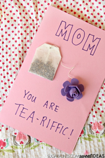 Mothers Day craft Mom, this is a fun craft for kids to make for mother's day. You are TEA-Riffic card for moms who love tea! All you need is a tea bag for this craft.