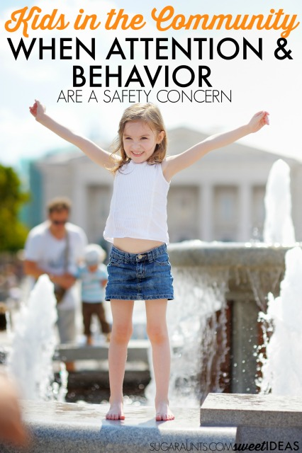 Attention and behavior problems in kids and tips and strategies to help them become more independent and safe in the community.