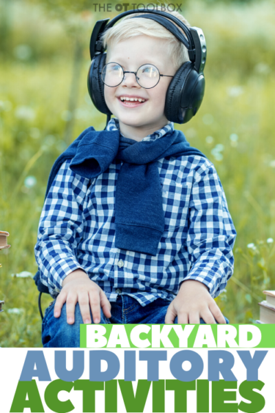 auditory sensory activities for the backyard to add to a sensory diet for kids