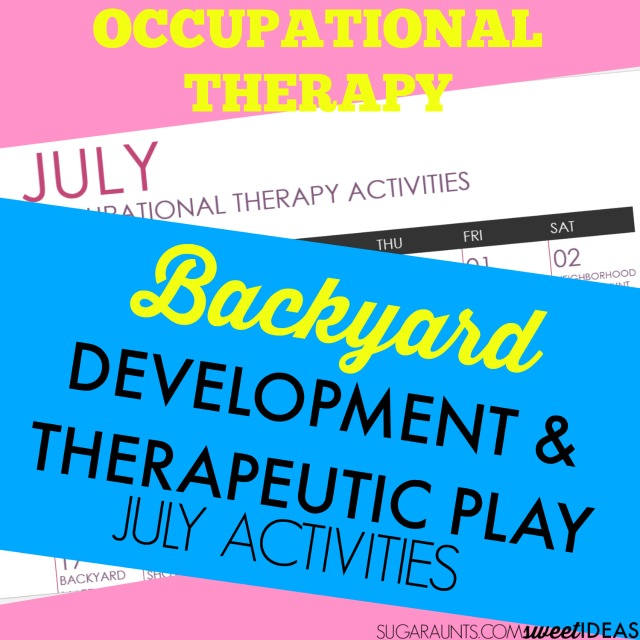 July Occupational Therapy Calendar ideas for a sensory-based backyard with therapeutic activities designed to build development in kids.