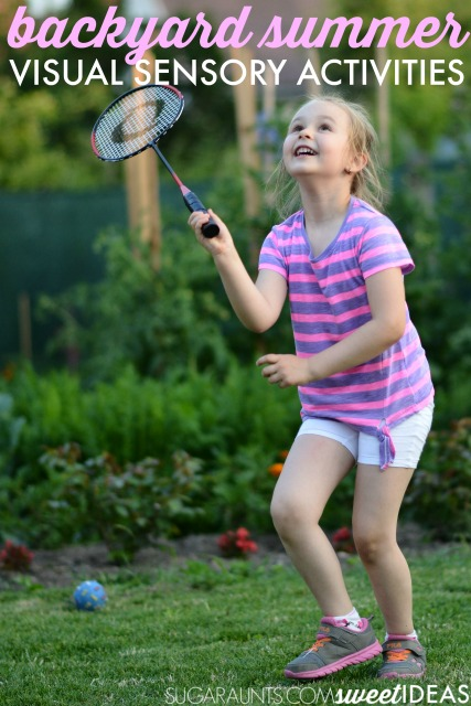 Visual sensory processing activities that can be done in the backyard this summer