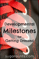 Ages of typical development for children in getting dressed. Developmental milestones for independence.