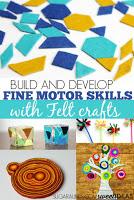 Fine Motor skills with felt crafts
