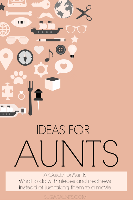 Ideas for Aunts resource for creative play and building memories with nieces and nephews.