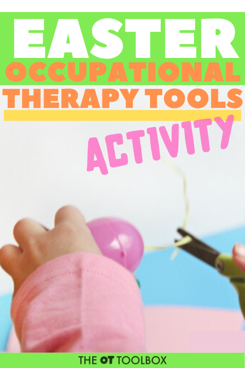 occupational therapy tools for building scissor skills in kids and helping children to cut with scissors with a fun Easter fine motor activity.