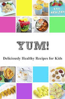 YUM! Healthy Recipes for Kids Cookbook