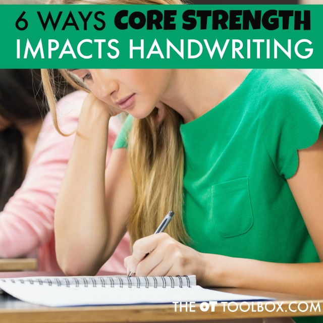 Core strength impacts handwriting legibility and neatness when it comes to attention, posture, and every aspect of handwriting, a great resource for teachers or school based OT in the classroom who work on handwriting with kids.