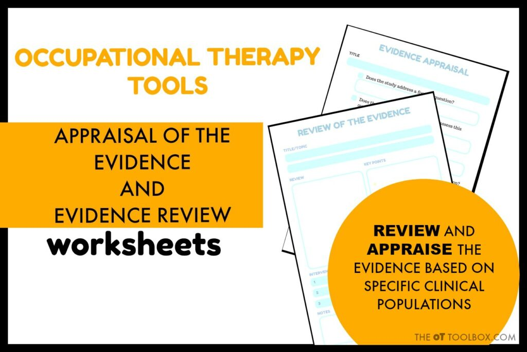 These evidence-based practice and evidence based appraisal worksheets are helpful tools in developing an EBP therapy practice and guiding treatment based on the evidence, for Occupational Therapist practitioners.