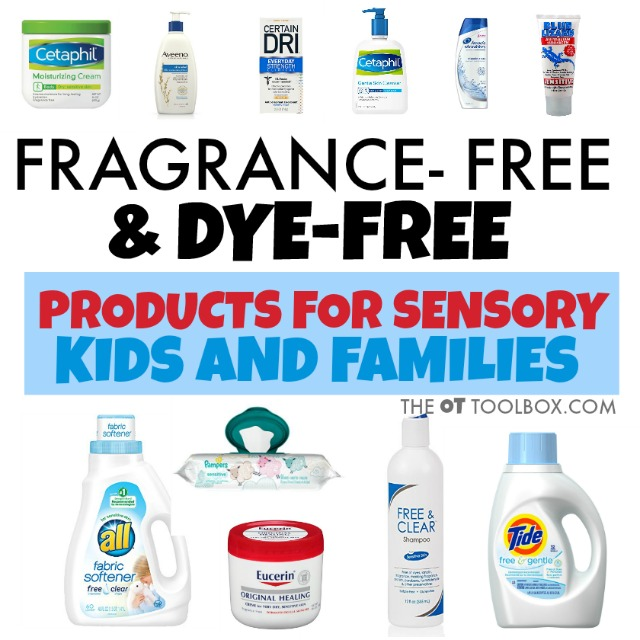 Use these fragrance-free products and dye-free products for kids and families with sensory processing issues or sensory sensitivities.