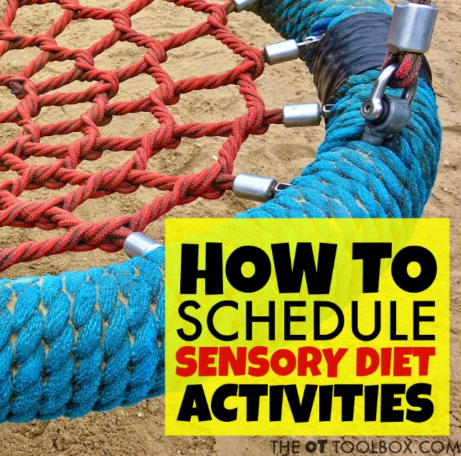 Use these tips and strategies to schedule sensory diet activities and to set up a sensory diet to address sensory processing needs in kids.