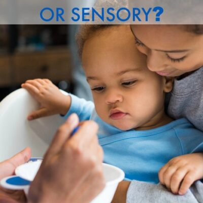 Pediatric Feeding: Is it Sensory, Oral Motor or Both?