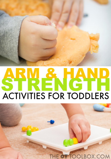 Use these arm and hand strength activities for toddlers to improve upper body strength for better coordination and endurance in handwriting and other fine motor activities for toddlers.