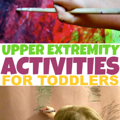 Upper Extremity Activities for Toddlers