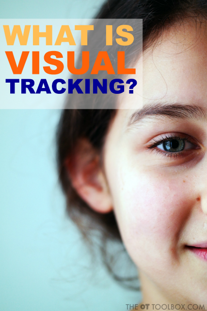 Wondering about visual tracking? This article explains what is visual tracking and what visual tracking difficulties look like, along with visual tracking problem areas and visual tracking red flags that can be used by occupational therapists to help kids having trouble with visual processing.