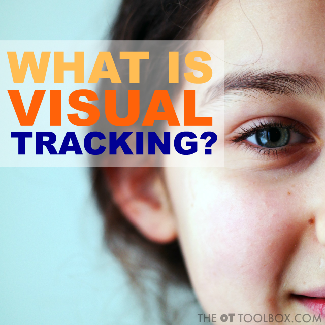 This information on visual tracking skills explains what is visual tracking so occupational therapists, teachers, and parents can better understand common visual processing needs in kids.