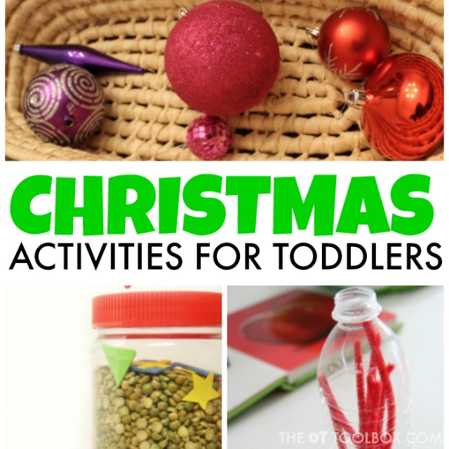 Christmas activities for toddlers make fun activities and Christmas play ideas that help toddlers learn through play in the activities that they can use to promote fine motor skills and other skills.