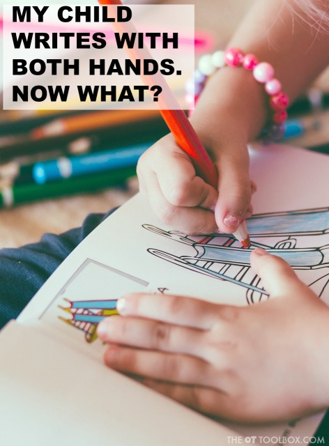 Kids may write with both hands and have poor legibility or speed with handwriting.