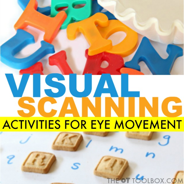 Visual scanning is needed for functional tasks, using saccadic eye movements from one point to another. Here are activities to help with visual saccades.