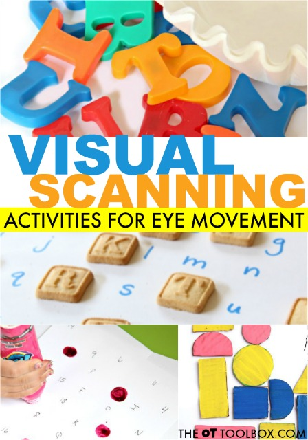 Visual scanning is needed for reading and learning. Here are activities designed to build visual scanning in kids.