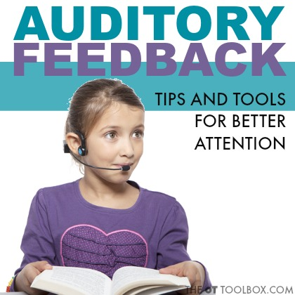 Tips and tools for better attention using auditory feedback and other auditory processing strategies.