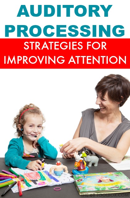 Tips and strategies to improve attention and memory with auditory processing.
