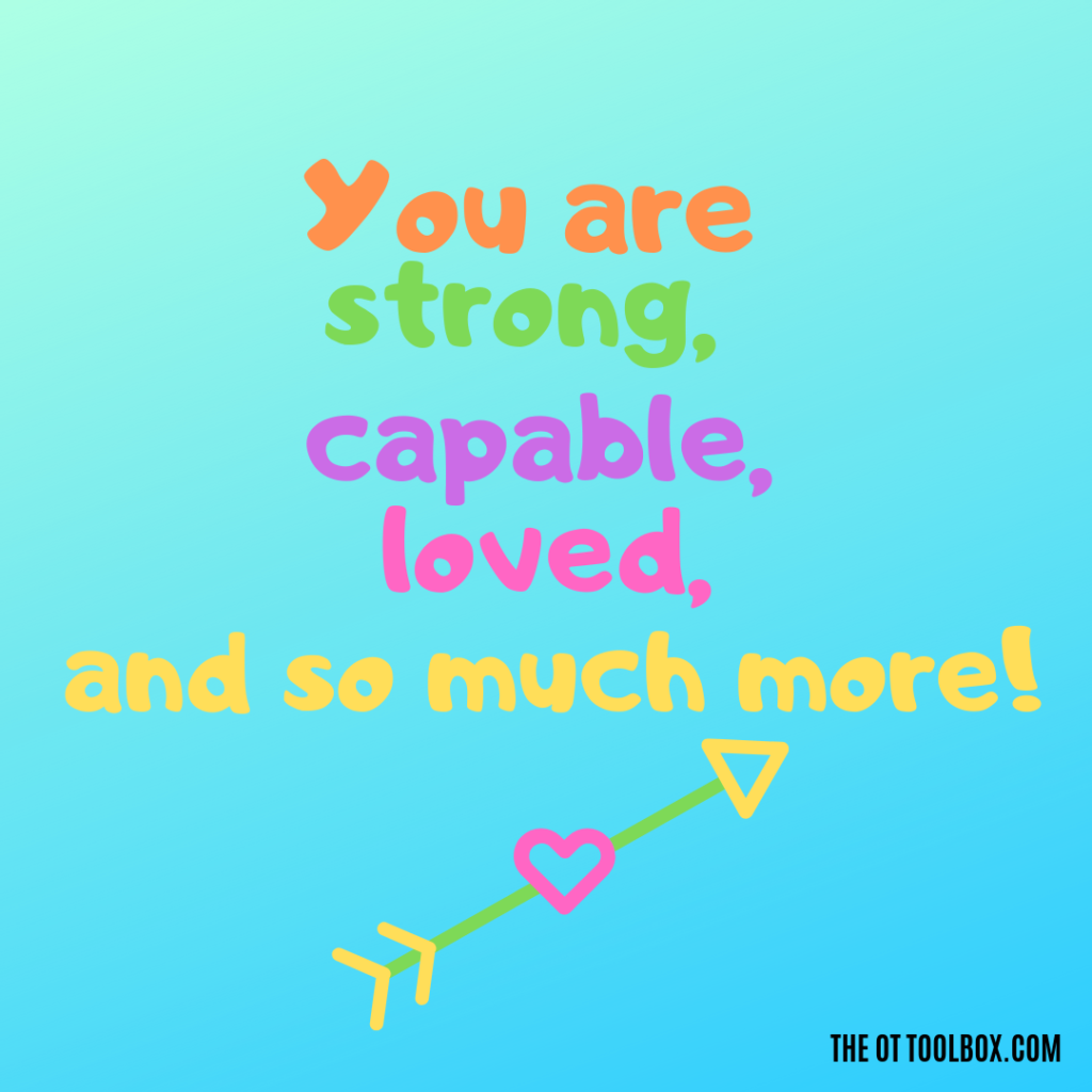 Sensory meme: You are strong, capable, loved, and so much more!