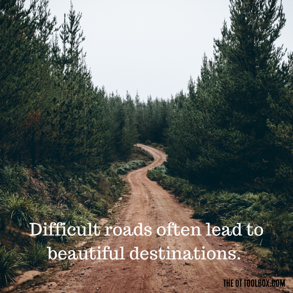 Sensory meme: Difficult roads often lead to beautiful destinations.