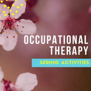 Spring Occupational Therapy Activities