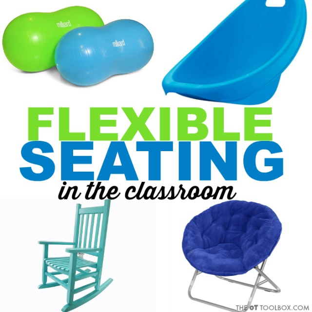 Flexible seating in the classroom, ideas to help kids with sensory needs.