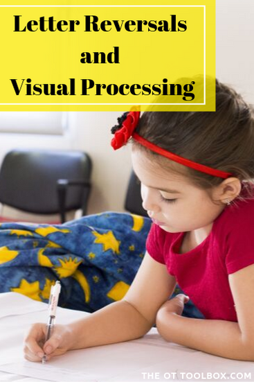 VIsual processing plays a big part in letter reversals. Here's what you need to know.