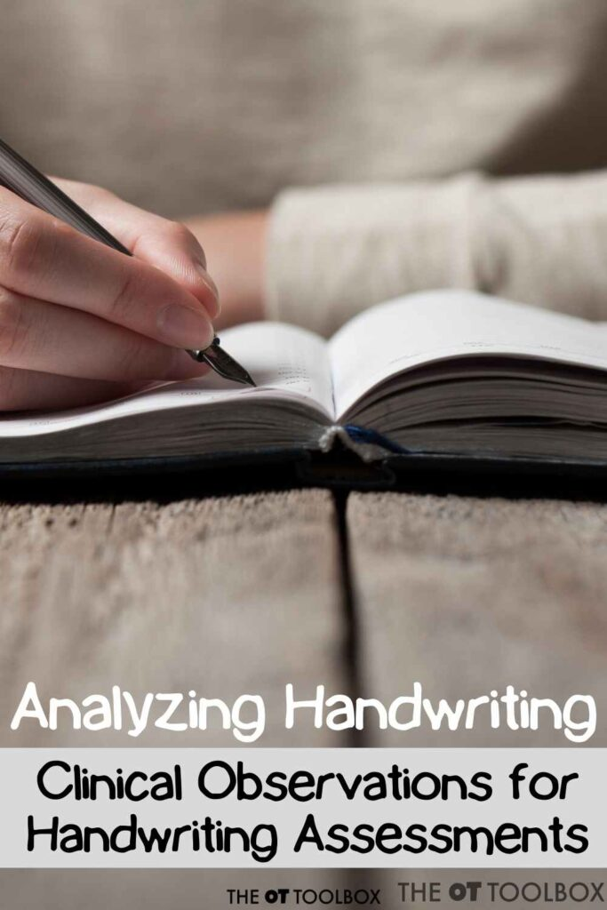 Use these handwriting analysis strategies to analyze pencil grasp and writing components during handwriting evaluations.