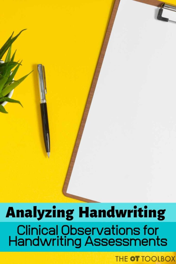 Handwriting analysis of writing samples is an important part of a handwriting evaluation. These underlying skills are essential clinical observations in handwriting assessment.