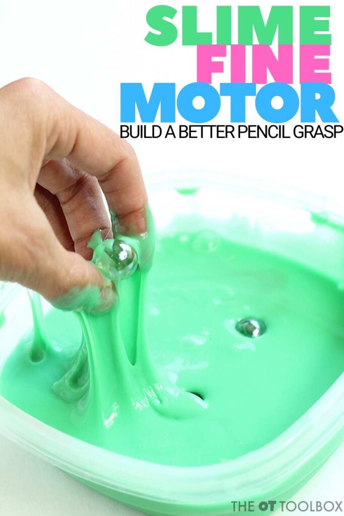Use slime to work on pencil grasp and fine motor skills kids need for stronger hands.