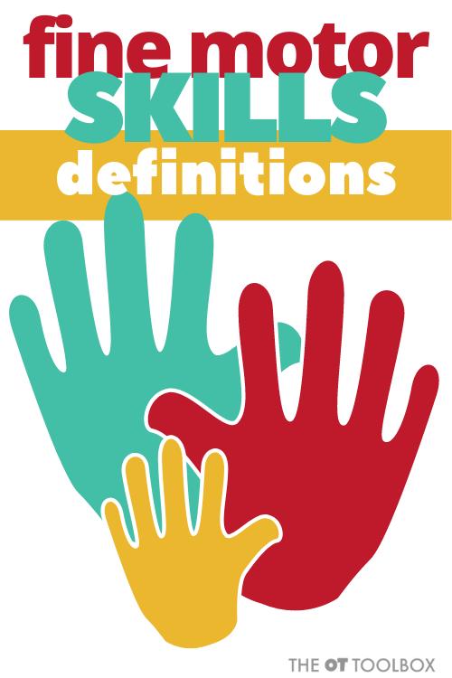 Fine motor skills definitions for use in understanding fine motor development in kids