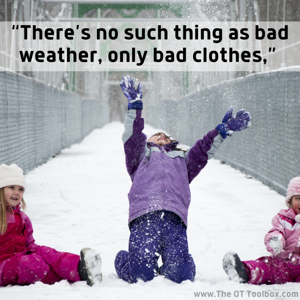 There's no such thing as bad weather, only bad clothes. Outdoor play is so essential for child development!