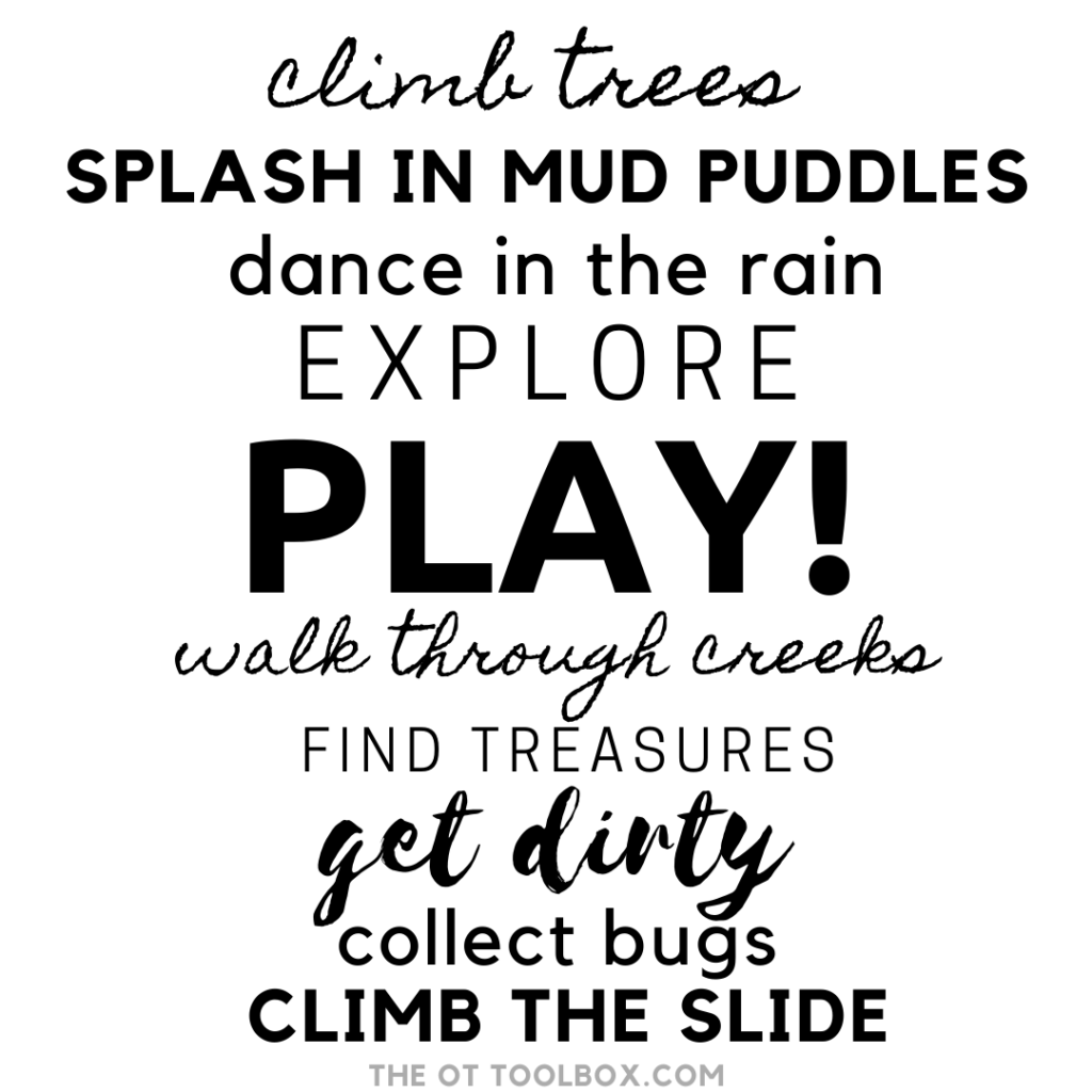 This play meme is perfect for sharing the immense power of play through getting dirty, playing inthe mud, jumping in puddles, and outdoor sensory play.