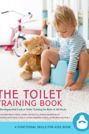 The Toilet Training Book a resource for potty training by occupational therapists and physical therapists
