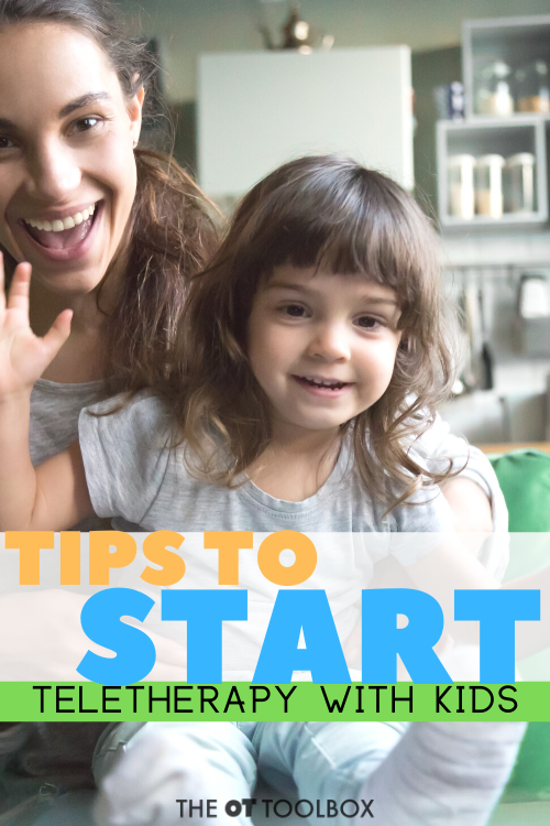 How to start teletherapy with kids that are receiving occupational therapy services at home.
