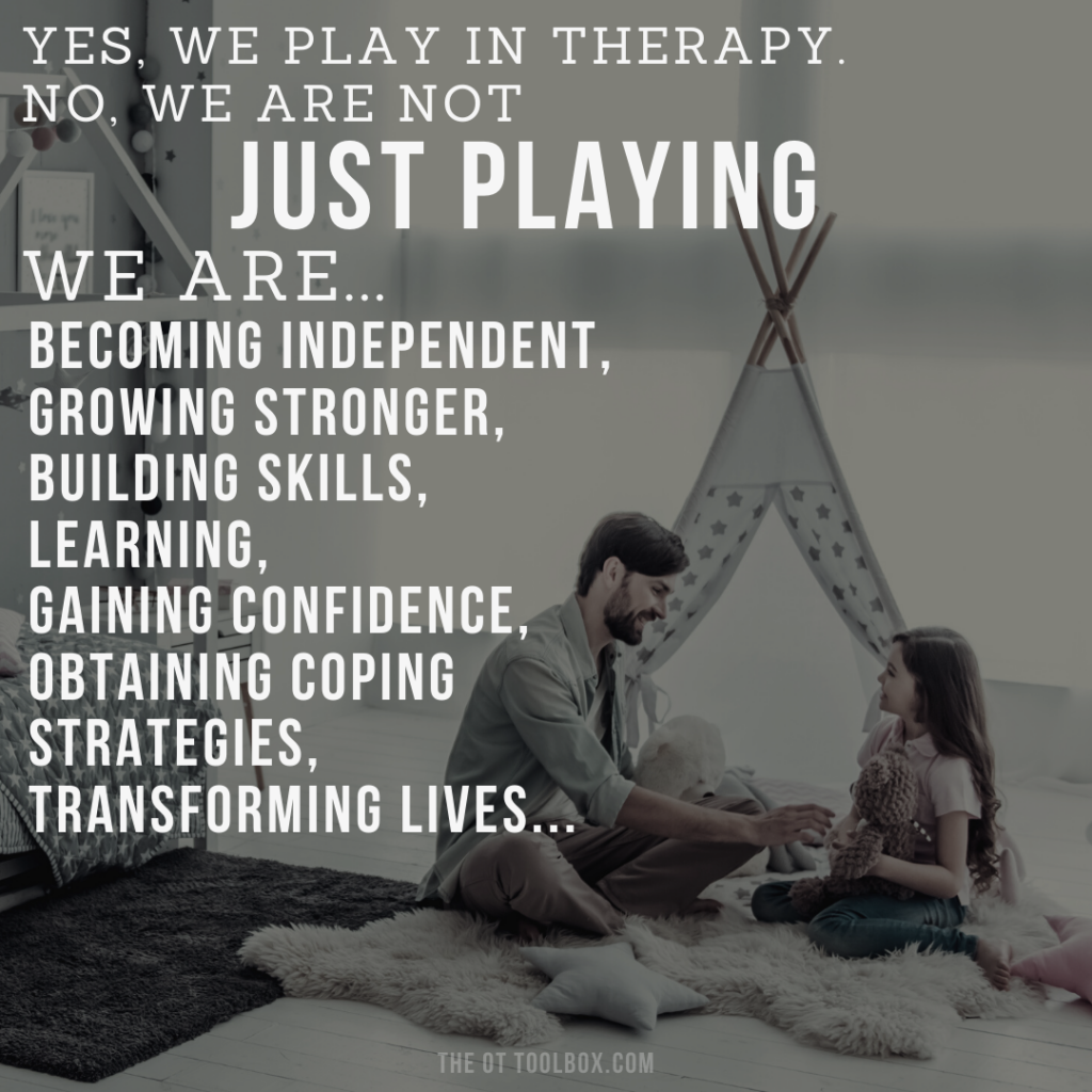Play and therapy looks like just playing, but it's so much more! Play is learning, growint, building skills, gaining confidence, obtaining strategies.