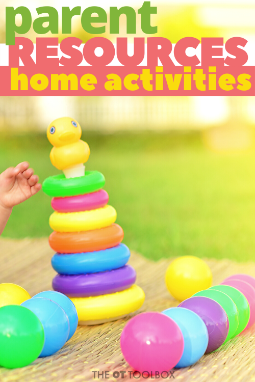 Parent resources for home activities and occupational therapy activities at home.