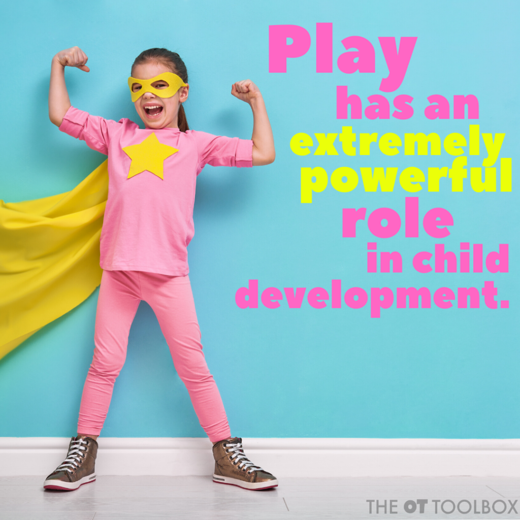 Play meme: Play has an extremely powerful role in child development.