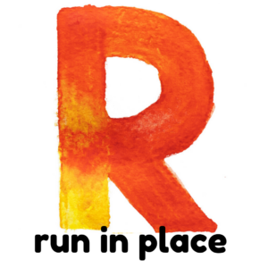 R is for run in place gross motor activity part of an abc exercise for kids