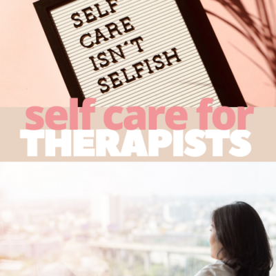 Self Care Strategies for Therapists