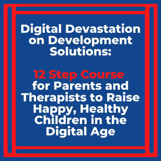 Digital Devastation on Development Solutions- a course on balancing screen time for kids.